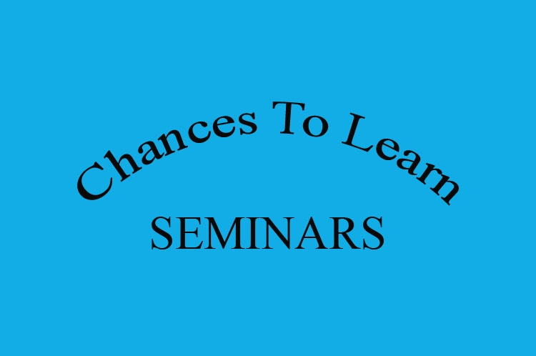 Chances To Learn  - SEMINARS-